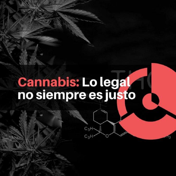 Cannabis: Lo legal no siempre es justo